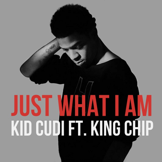 Kid Cudi Chip Tha Ripper Just What I Am